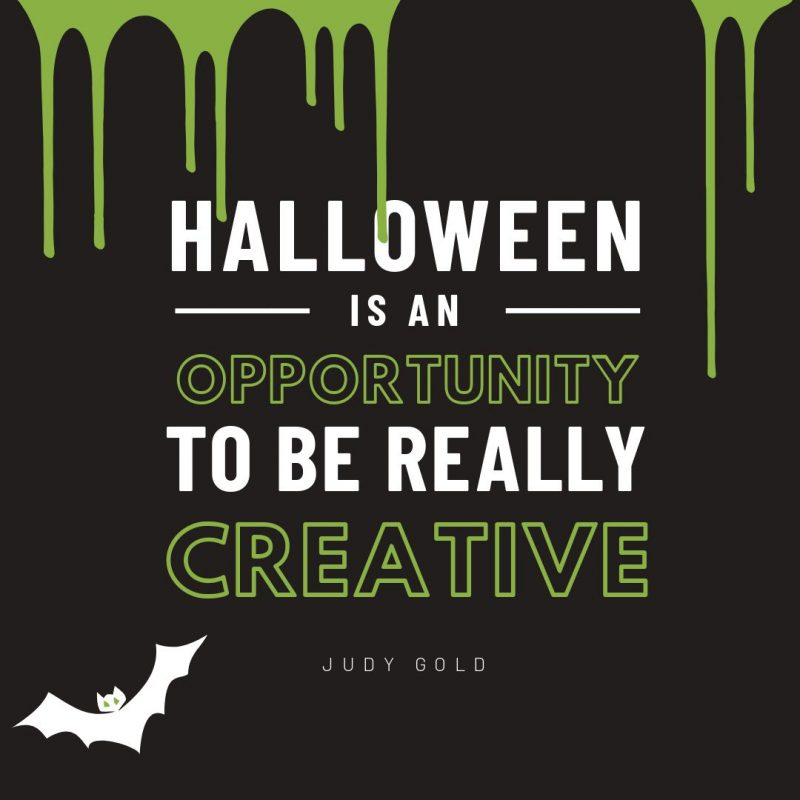 Halloween is an oportunity to be really creative - Halloween Quote by Easil - 22 Halloween Quotes for Spooky Social Media Posts