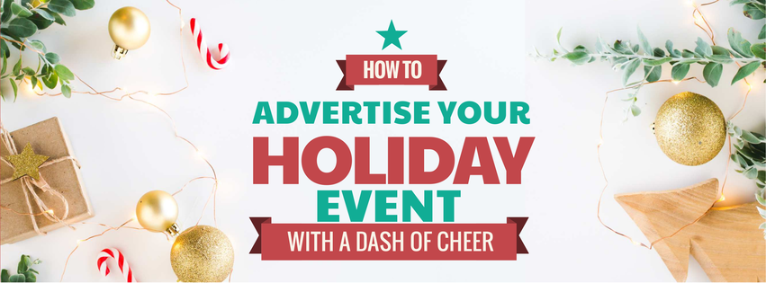 How to advertise your holiday event with a dash of cheer