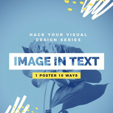 Image in Text Poster Designs 10 Ways - Hack Your Visual Design Series