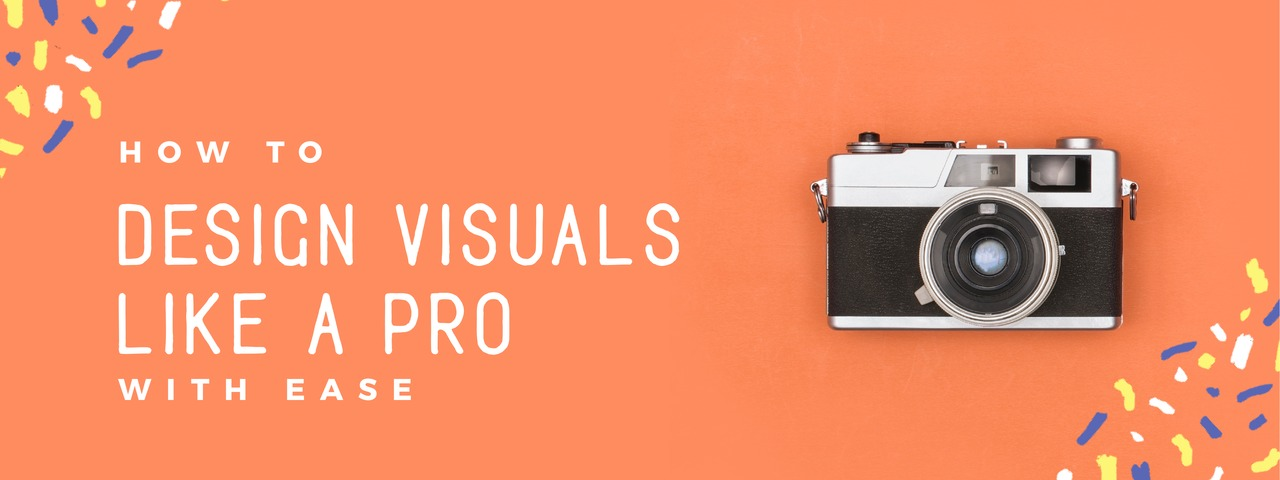 How to Design Visuals like a Pro with Ease