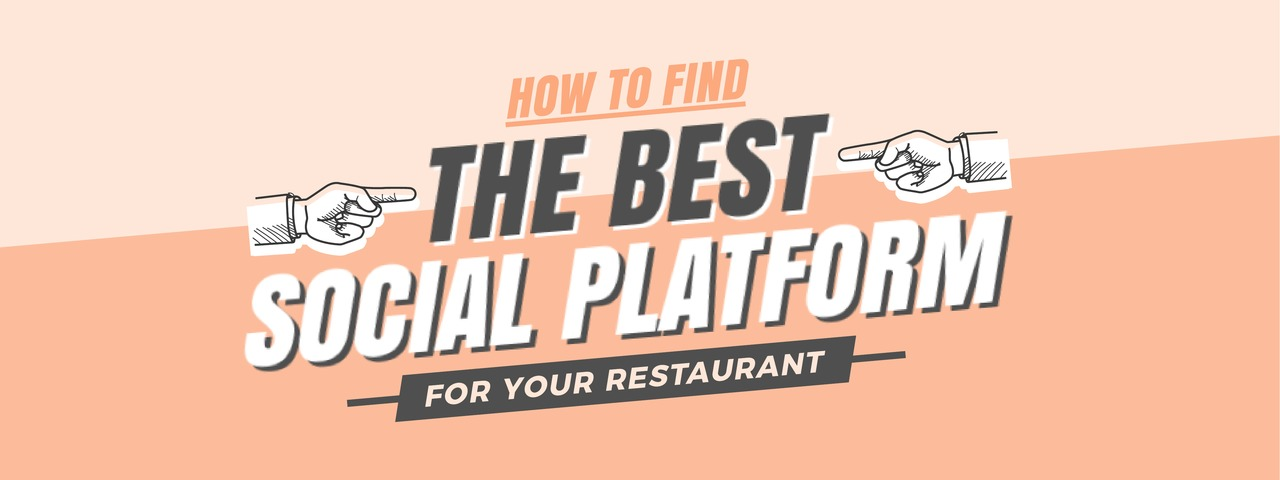 How to find the best Social Platforms for your Restaurant or Venue